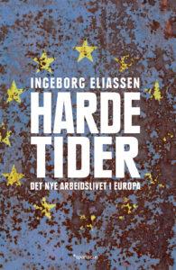 """Forsiden til boken """"Harde tider"""" av Ingeborg Eliassen"""